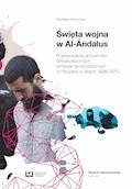 Święta wojna w Al-Ándalus. Przeobrażenia aktywności dżihadystycznych komórek terrorystycznych w Hiszpanii w latach 1995-2012 - Stanisław Kosmynka - ebook