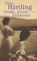 Grosse, kleine Schwester - Peter Härtling - E-Book