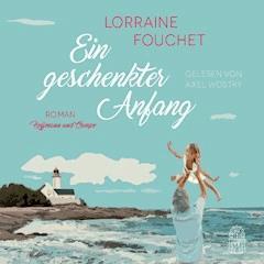 Ein geschenkter Anfang - Lorraine Fouchet - Hörbüch