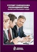 Systemy zarządzania przedsiębiorstwem – techniki Lean Management i Kaizen - Artur Łazicki, Dariusz Samsel, Lidia Krużycka - ebook