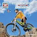 Was ist was Hörspiel: Fit durch Sport/ Ernährung - Manfred Baur - Hörbüch