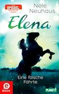 Elena – Ein Leben für Pferde 6: Eine falsche Fährte - Nele Neuhaus - E-Book