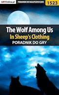 "The Wolf Among Us - In Sheep's Clothing - poradnik do gry - Jacek ""Ramzes"" Winkler - ebook"