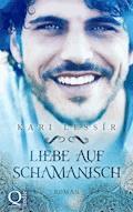 Liebe auf Schamanisch - Kari Lessír - E-Book