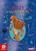 Polly Schlottermotz 1: Polly Schlottermotz - Lucy Astner - E-Book