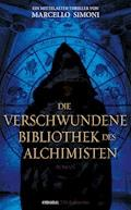 Die verschwundene Bibliothek des Alchimisten - Marcello Simoni - E-Book