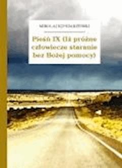 Pieśń IX (Iż próżne człowiecze staranie bez Bożej pomocy) - Sęp Szarzyński, Mikołaj - ebook