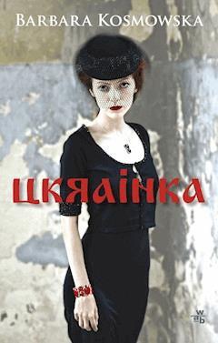 Ukrainka - Barbara Kosmowska - ebook