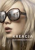 Kreacja - Eliza Sarnacka-Mahoney - ebook