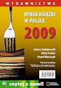 Rynek książki w Polsce 2009. Wydawnictwa - Łukasz Gołębiewski, Kuba Frołow, Paweł Waszczyk - ebook