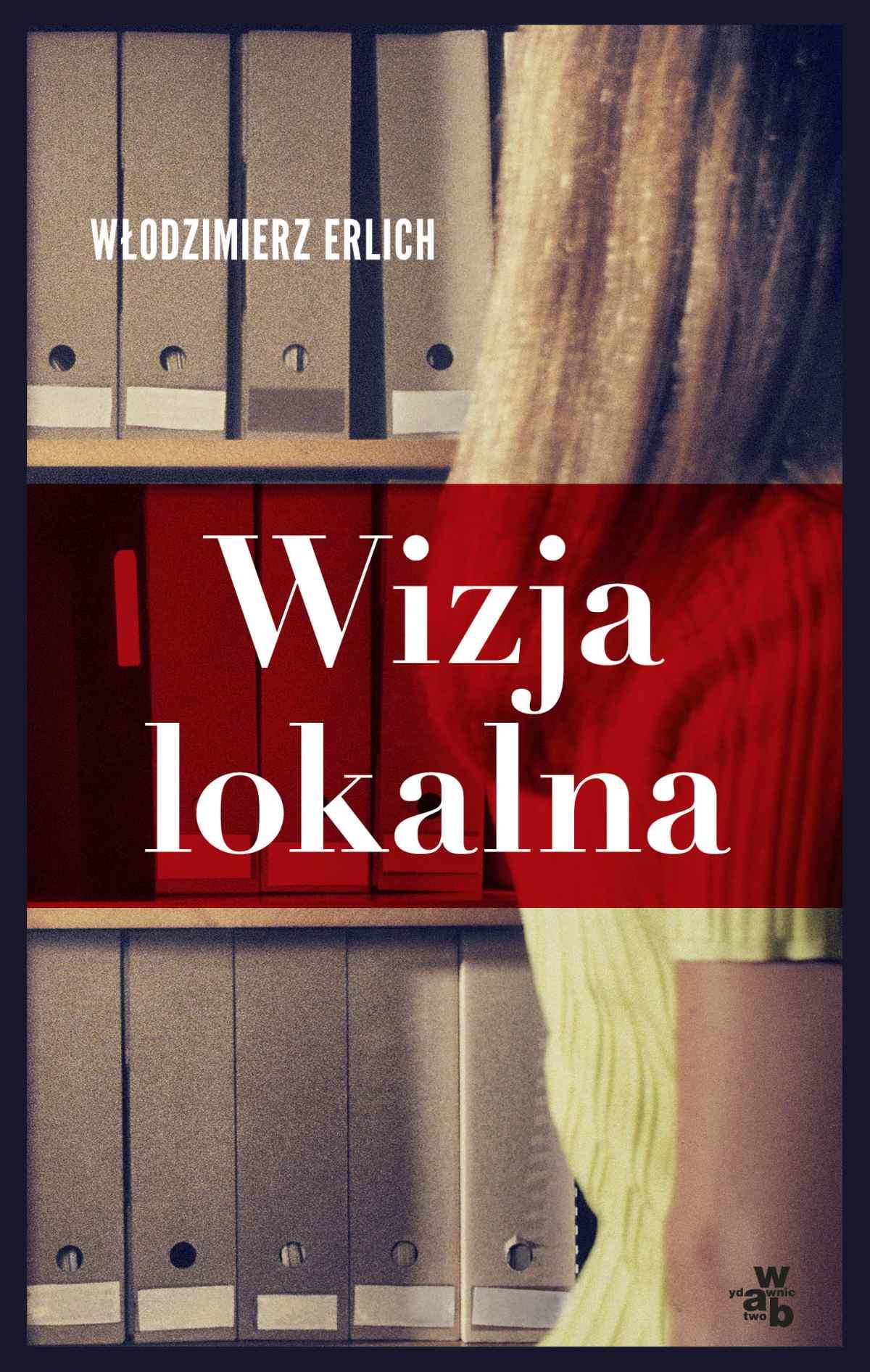 Wizja lokalna - Tylko w Legimi możesz przeczytać ten tytuł przez 7 dni za darmo. - Włodzimierz Erlich
