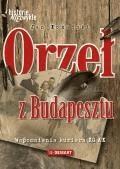 Orzeł z Budapesztu. Wspomnienia kuriera KG AK - Jan Łożański - ebook