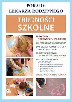 Trudności szkolne. Porady lekarza rodzinnego - Agnieszka Umińska - ebook