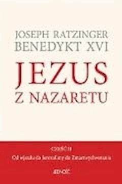 Jezus z Nazaretu. Część II. Od wjazdu do Jerozolimy do Zmartwychwstania. - Joseph Ratzinger Benedykt XVI - ebook