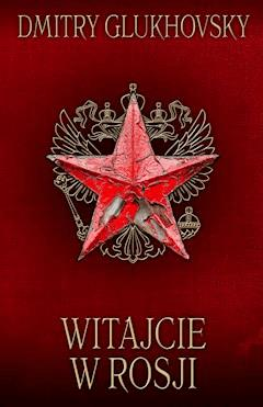 Witajcie w Rosji - Dmitry Glukhovsky - ebook