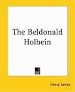 The Beldonald Holbein - Henry James - ebook