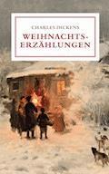 Weihnachtserzählungen - Charles Dickens - E-Book