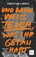 Und dann weiß jeder, was ihr getan habt - Christian Linker - E-Book