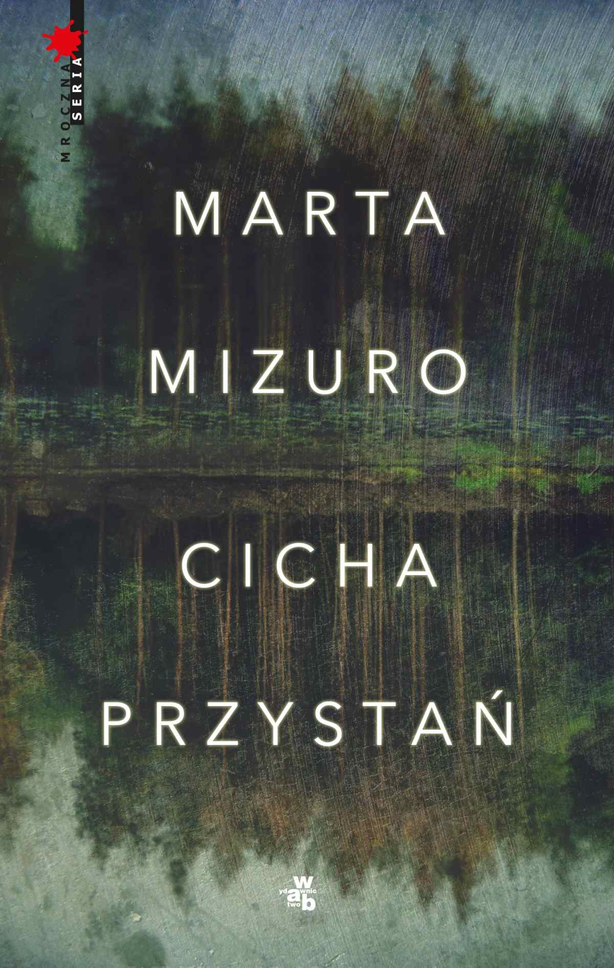 Cicha przystań - Tylko w Legimi możesz przeczytać ten tytuł przez 7 dni za darmo. - Marta Mizuro