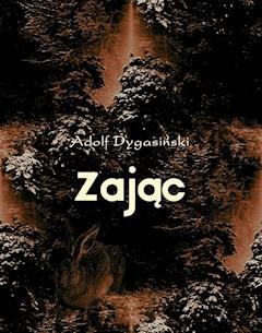Zając - Adolf Dygasiński - ebook