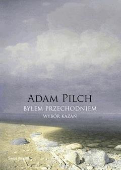 Byłem przechodniem - Adam Pilch - ebook