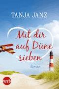 Mit dir auf Düne sieben - Tanja Janz - E-Book