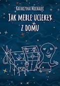 Jak meble uciekły z domu - Katarzyna Michalec - ebook