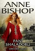 Pani Shaladoru. Czarne Kamienie - Anne Bishop - ebook