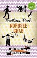Nordseegrab: Der fünfte Fall für Marie Maas - Martina Bick - E-Book