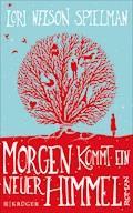 Morgen kommt ein neuer Himmel - Lori Nelson Spielman - E-Book + Hörbüch