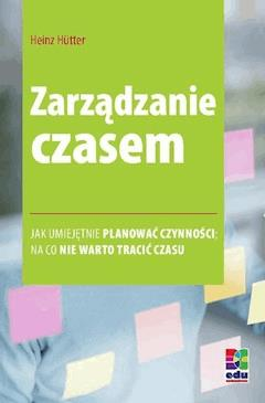 Zarządzanie czasem. Wydanie 2 - Heinz Hütter - ebook