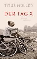 Der Tag X - Titus Müller - E-Book