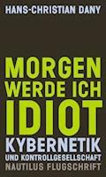 Morgen werde ich Idiot - Hans-Christian Dany - E-Book