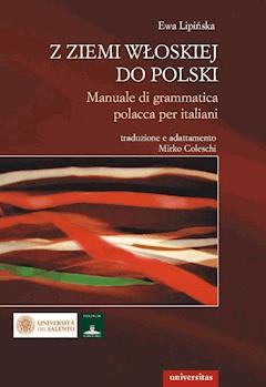 Z ziemi włoskiej do Polski - Mirko Coleschi, Ewa Lipińska - ebook
