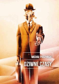 Dziwne czasy - Michał Puczyński - ebook
