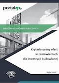 Kryteria oceny ofert w zamówieniach dla inwestycji budowlanej - Agata Smerd - ebook