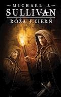 Róża i cierń. Cykl Kroniki Riyrii. Tom 2 - Michael J.Sullivan - ebook