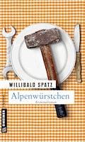 Alpenwürstchen - Willibald Spatz - E-Book