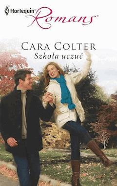 Szkoła uczuć - Cara Colter - ebook