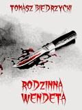Rodzinna wendeta - Tomasz Biedrzycki - ebook