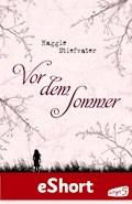 Vor dem Sommer - Maggie Stiefvater - E-Book