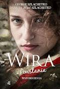 """Wira z Powstania. Wspomnienia - George Szlachetko, Danuta """"Wira"""" Szlachetko - ebook"""