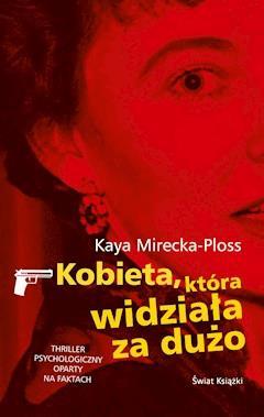 Kobieta, która widziała za dużo - Kaya Mirecka-Ploss - ebook