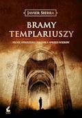 Bramy Templariuszy - Javier Sierra - ebook