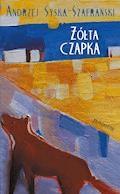 Żółta czapka - Andrzej Syska-Szafrański - ebook