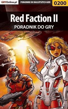 """Red Faction II - poradnik do gry - Piotr """"Zodiac"""" Szczerbowski - ebook"""
