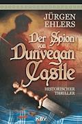 Der Spion von Dunvegan Castle - Jürgen Ehlers - E-Book