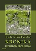 Kronika Lechitów i Polaków - Godzisław Baszko - ebook