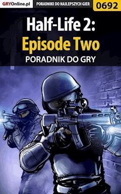 """Half-Life 2: Episode Two - poradnik do gry - Marcin """"jedik"""" Terelak - ebook"""