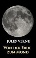 Von der Erde zum Mond - Jules Verne - E-Book